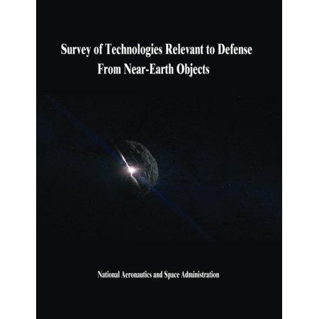 Survey Of Technologies Relevant To Defense From Near Earth Objects
