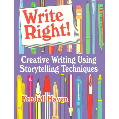 Write Right!: Creative Writing Using Storytelling Techniques