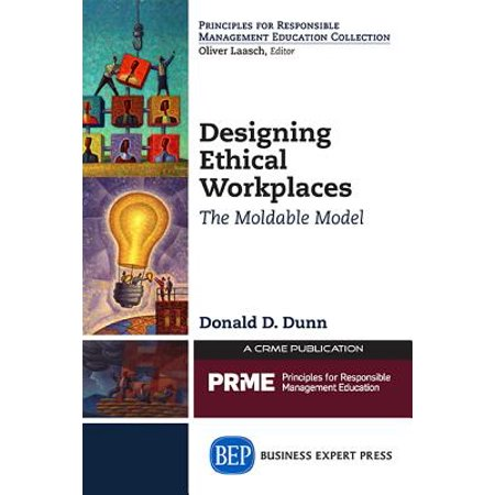 Designing Ethical Workplaces : The Moldable Model