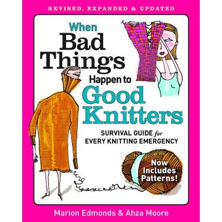 When Bad Things Happen to Good Knitters : An Emergency Survival