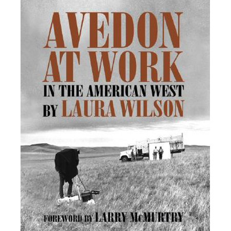 Avedon at Work : In the American West (Avedon At Work In The American West)