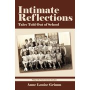 Intimate Reflections : Tales Told Out of School