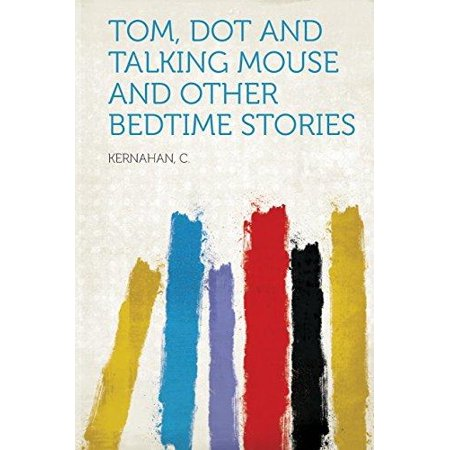 Tom  Dot And Talking Mouse And Other Bedtime Stories