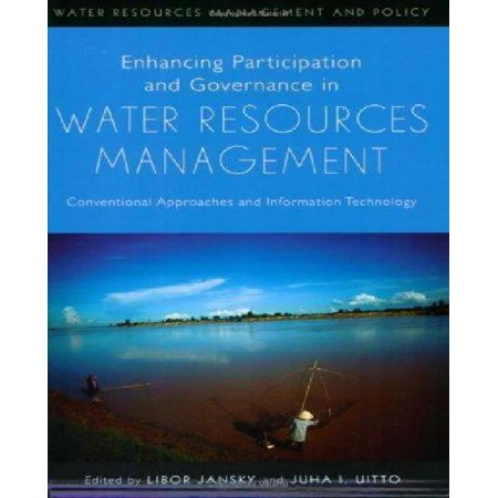 Enhancing Participation And Governance In Water Resources Management  Conventional Approaches And Information Technology