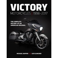 Victory Motorcycles 1998-2017: The Complete History of an American Original (Hardcover)
