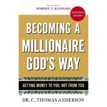 Becoming a Millionaire Gods Way: Getting Money to You, Not from You by