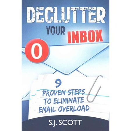 Declutter Your Inbox  9 Proven Steps To Eliminate Email Overload