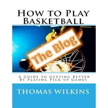Dog With A Blog Halloween Games (How to Play Basketball: A Guide to Getting Better By Playing Pick-up Games the Blog -)