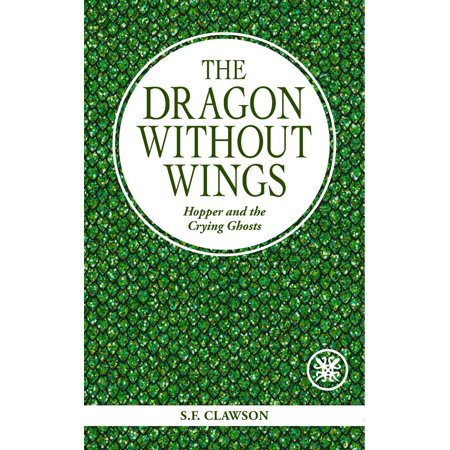 The Dragon Without Wings: Hopper and the Crying Ghosts - eBook
