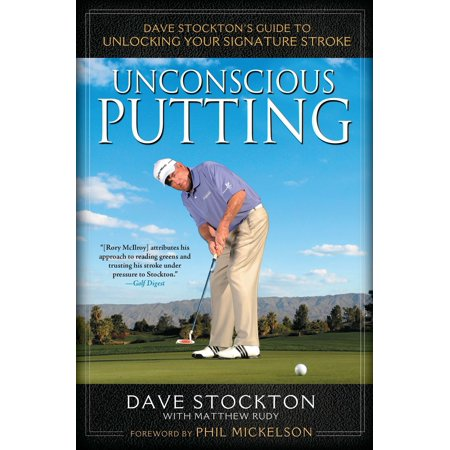 Unconscious Putting : Dave Stockton's Guide to Unlocking Your Signature Stroke Dave Millers Homebrewing Guide