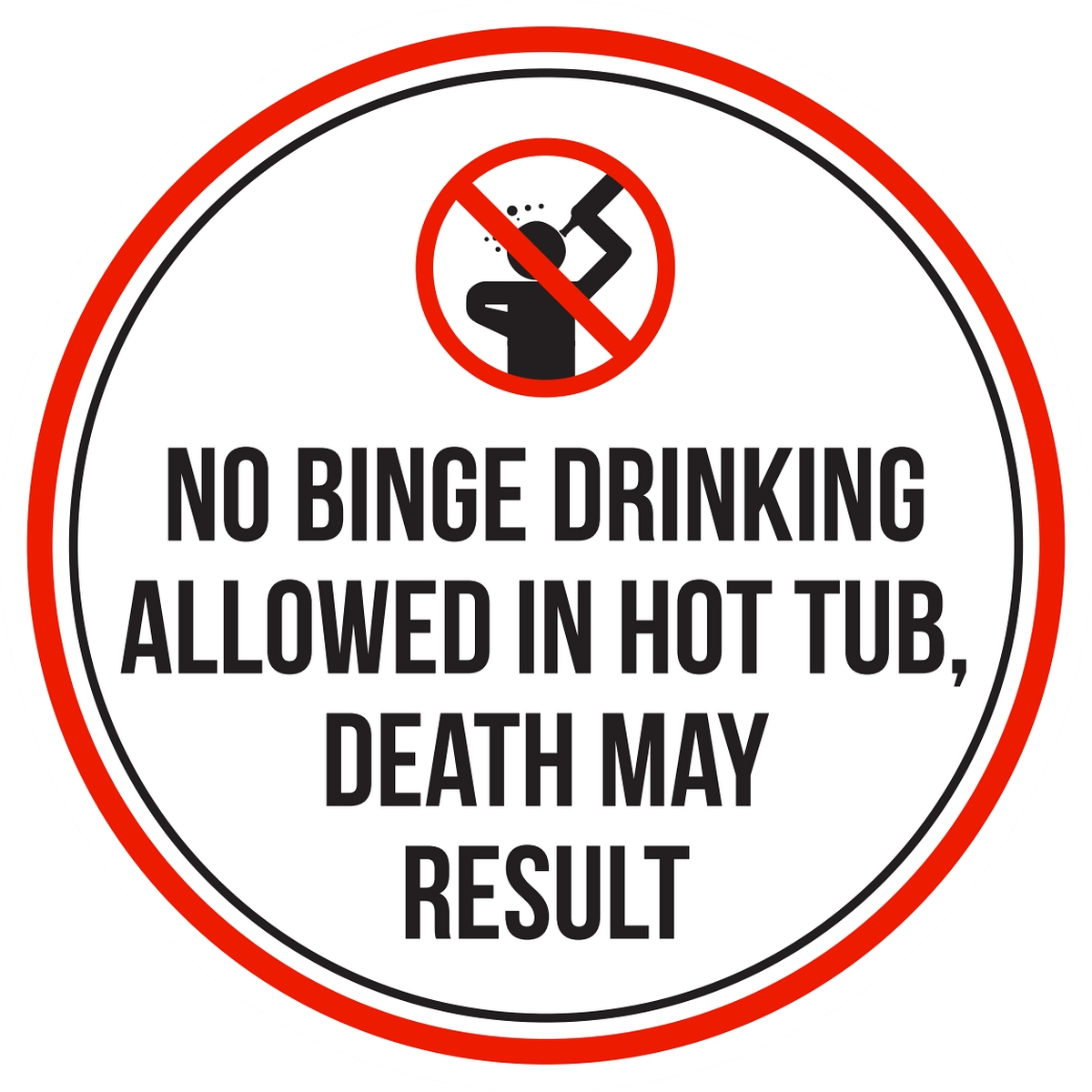No Binge Drinking Allowed In Hot Tub, Death May Result Pool Spa Warning Round Sign 12 Inch by iCandy Products Inc