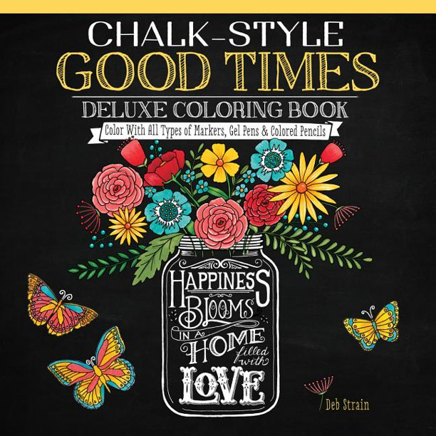 Chalk-Style: Chalk-Style Good Times Deluxe Coloring Book: Color with All Types of Markers, Gel Pens & Colored Pencils (Paperback)
