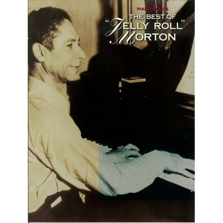 The Best of Jelly Roll Morton (Songbook) - eBook