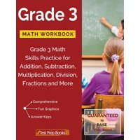 Grade 3 Math Workbook: Grade 3 Math Skills Practice for Addition, Subtraction, Multiplication, Division, Fractions and More (Paperback)