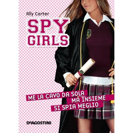 Me la cavo da sola, ma insieme si spia meglio. Spy Girls. Vol. 6 - vol. - (Kad Si Rekla Da Me Volis Akordi)
