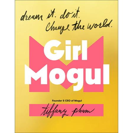 Girl Mogul : Dream It. Do It. Change the World](Tiffanys Girls)