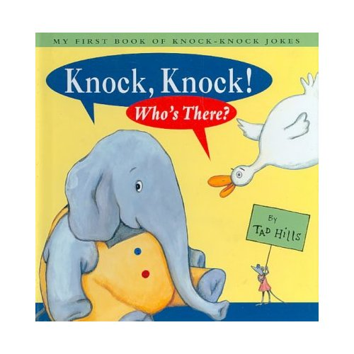 Knock, Knock! Who's There?: My First Book of Knock-Knock Jokes