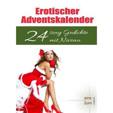 Erotischer Adventskalender: 24 sexy Gedichte mit Niveau. Verführerische Weihnachten: Klassische deutsche Gedichte über Liebe und Sehnsucht, Verlangen und Sex - eBook (Klassische Farbtöne)