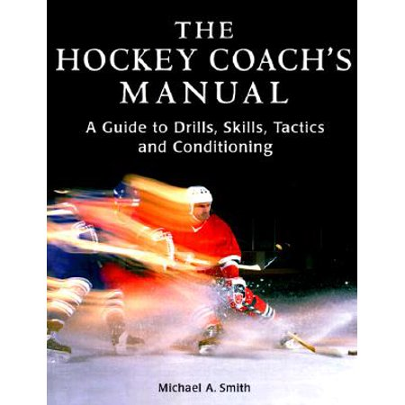 Hockey Skills Drills (The Hockey Coach's Manual : A Guide to Drills, Skills and Conditioning)