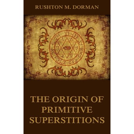 The Origin Of Primitive Superstitions - eBook](The Superstitions Of Halloween)