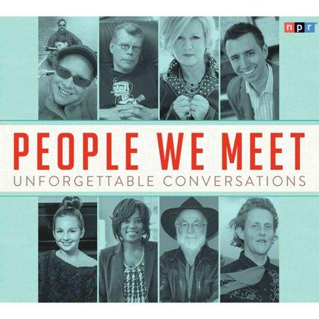 People We Meet  Unforgettable Conversations