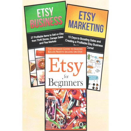 The Ultimate Etsy Master Class  3 Books In 1   The Ultimate Crash Course To Learning Etsy For Beginners  Etsy Marketing  And Etsy Business