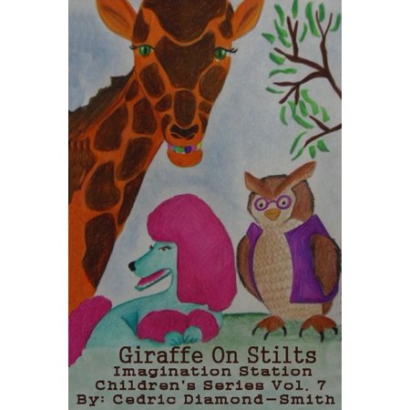 Giraffe on Stilts: Imagination Station Children's Series Vol. 7 - - Kids Stilts