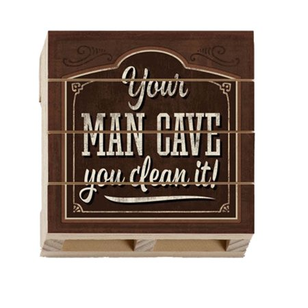 Highland Woodcrafters Your Man Cave You Clean It Wood Pallet Coaster ()