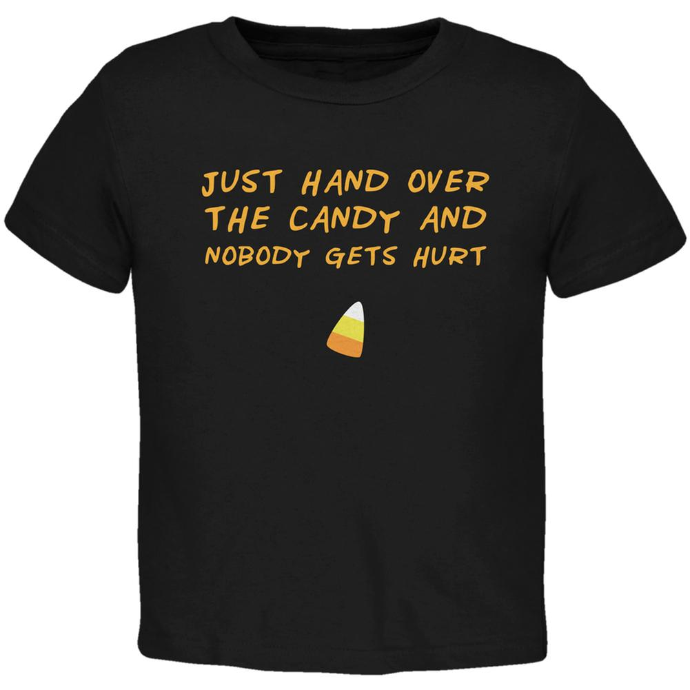 Halloween Just Hand Over the Candy Black Toddler T-Shirt