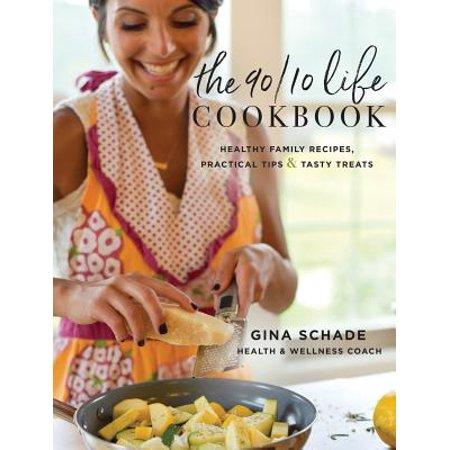 The 90/10 Life Cookbook : Healthy Family Recipes, Practical Tips & Tasty Treats](Halloween Treats Recipes Uk)