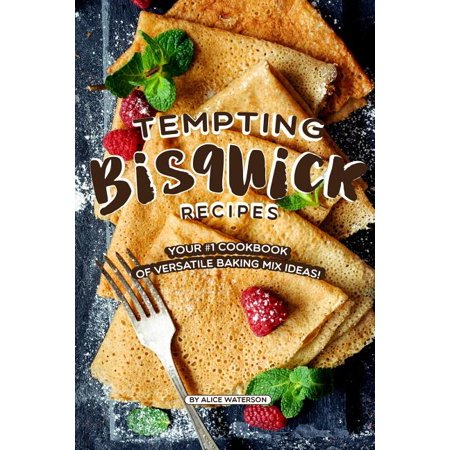 Halloween Baking Ideas And Recipes (Tempting Bisquick Recipes: Your #1 Cookbook of Versatile Baking Mix)
