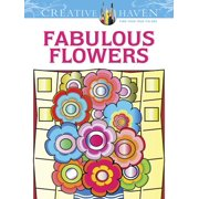 Creative Haven Coloring Books: Creative Haven Fabulous Flowers Coloring Book (Paperback)