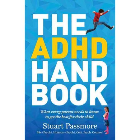 The Adhd Handbook  What Every Parent Needs To Know To Get The Best For Their Child