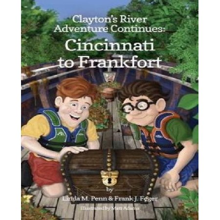 Claytons River Adventure Continues  Cincinnati To Frankfort