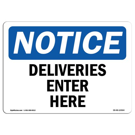- OSHA Notice Sign - Deliveries Enter Here | Choose from: Aluminum, Rigid Plastic or Vinyl Label Decal | Protect Your Business, Construction Site, Warehouse & Shop Area |  Made in the USA