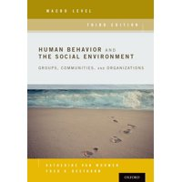 Human Behavior and the Social Environment, Macro Level: Groups, Communities, and Organizations (Paperback)