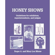 Honey Shows : Guidelines for Exhibitors, Superintendents and Judges