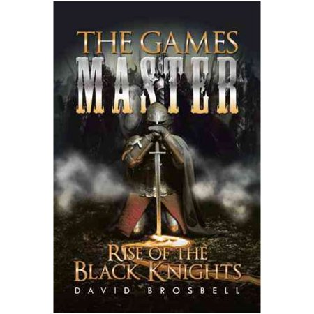 The Games Master  Rise Of The Black Knights