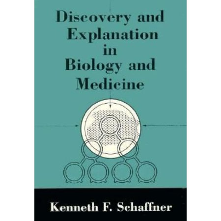 Discovery And Explanation In Biology And Medicine