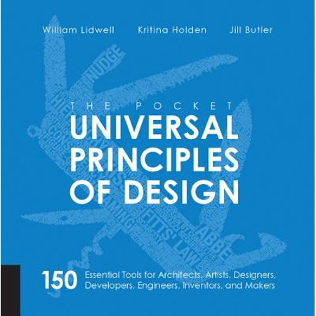 The Pocket Universal Principles of Design : 150 Essential Tools for Architects, Artists, Designers, Developers, Engineers, Inventors, and Makers (Architect Pocket)
