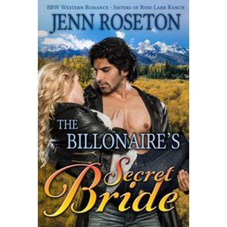 - The Billionaire's Secret Bride (BBW Western Romance – Sisters of Rose Lark Ranch 1) - eBook