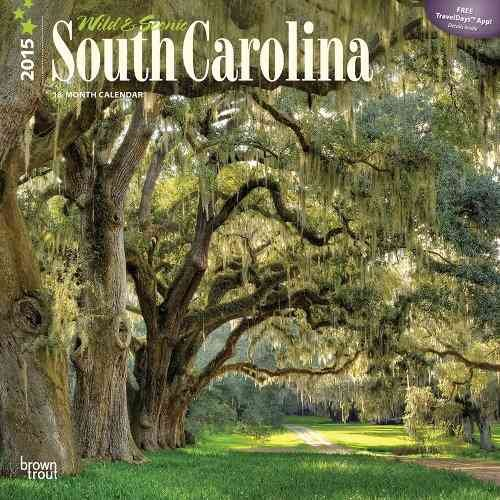 Wild & Scenic South Carolina 18-Month 2015 Calendar