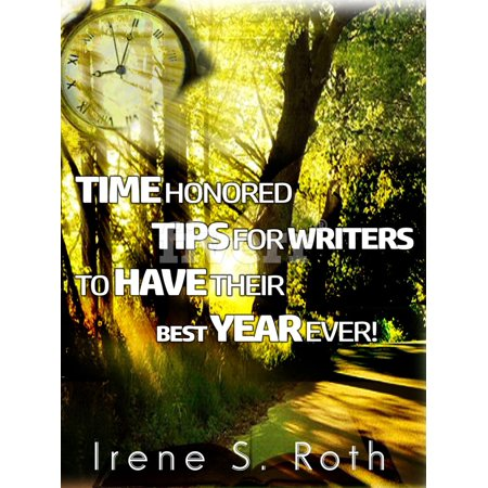 Time Honored Tips For Writers To Have Their Best Year Ever! -