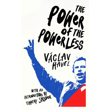 The Power of the Powerless (The Power Of The Powerless Full Text)