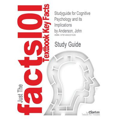 Studyguide for Cognitive Psychology and Its Implications by Anderson,