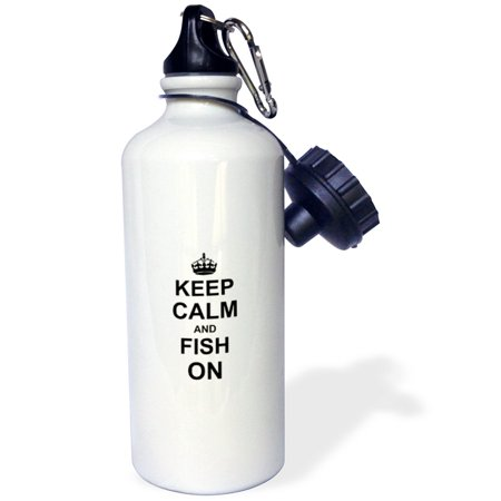 3dRose Keep Calm and Fish on - carry on fishing - gifts for fishermen fisherman - fun funny humor humorous, Sports Water Bottle, 21oz