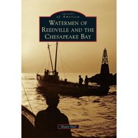 Watermen of Reedville and the Chesapeake Bay (Paperback)