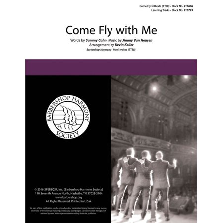 Barbershop Harmony Society Come Fly with Me TTBB A Cappella by Frank Sinatra arranged by Kevin
