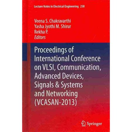 Proceedings Of International Conference On Vlsi  Communication  Advanced Devices  Signals   Systems And Networking  Vcasan 2013