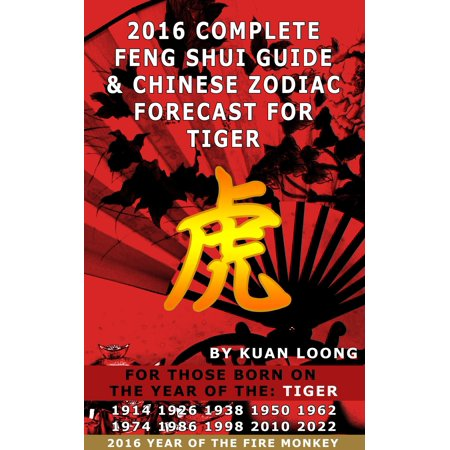 Zodiac Tiger (2016 Tiger Feng Shui Guide & Chinese Zodiac Forecast -)